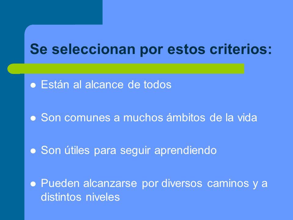 Se seleccionan por estos criterios: