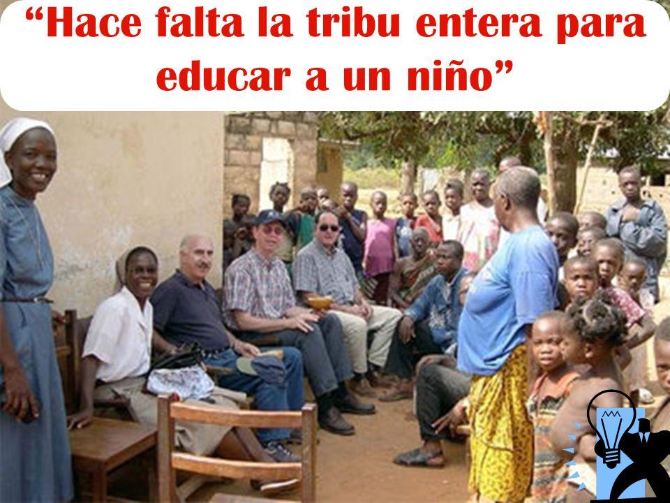 Hace falta la tribu entera para educar a un niño