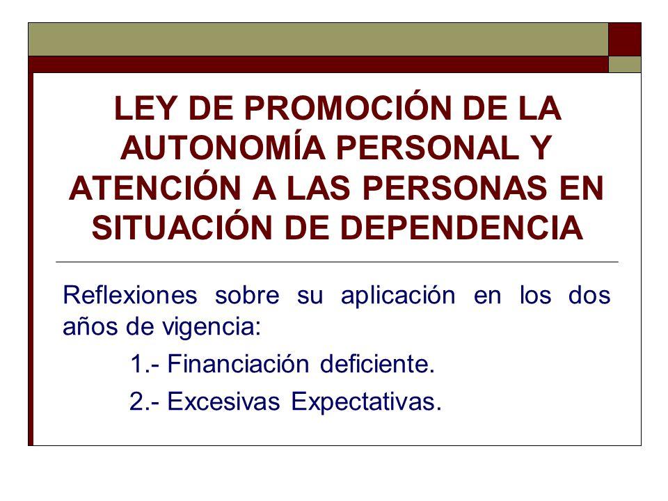 LEY DE PROMOCIÓN DE LA AUTONOMÍA PERSONAL Y ATENCIÓN A LAS PERSONAS EN SITUACIÓN DE DEPENDENCIA