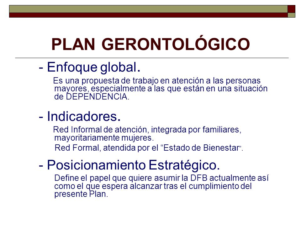 PLAN GERONTOLÓGICO - Enfoque global. - Indicadores.