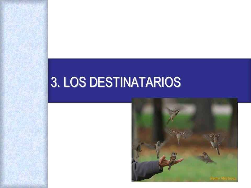 3. LOS DESTINATARIOS