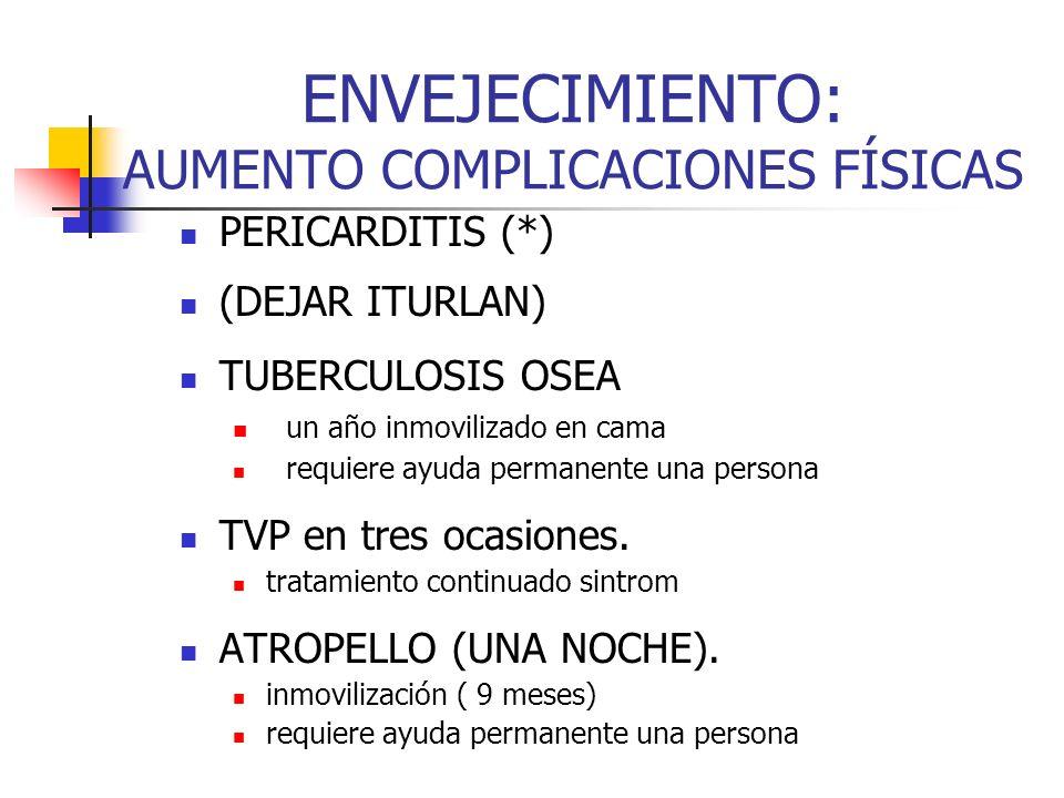ENVEJECIMIENTO: AUMENTO COMPLICACIONES FÍSICAS