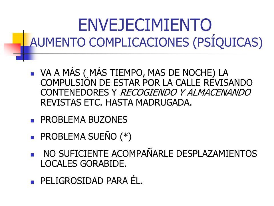ENVEJECIMIENTO AUMENTO COMPLICACIONES (PSÍQUICAS)