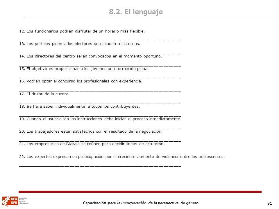 8.2. El lenguaje12. Los funcionarios podrán disfrutar de un horario más flexible. __________________________________________________________________.