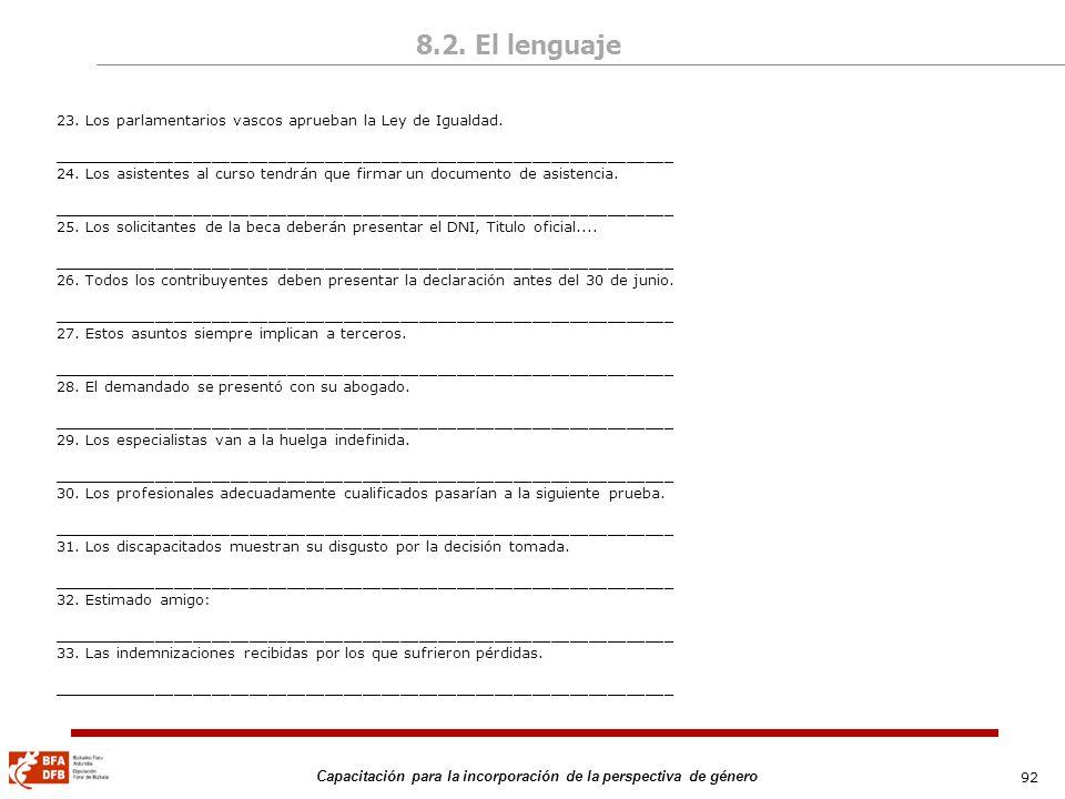 8.2. El lenguaje23. Los parlamentarios vascos aprueban la Ley de Igualdad. __________________________________________________________________.