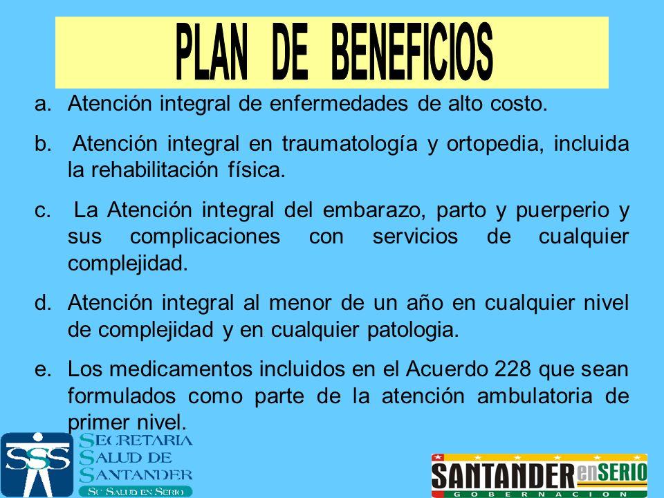 PLAN DE BENEFICIOS Atención integral de enfermedades de alto costo.