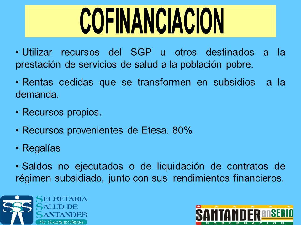 COFINANCIACION Utilizar recursos del SGP u otros destinados a la prestación de servicios de salud a la población pobre.