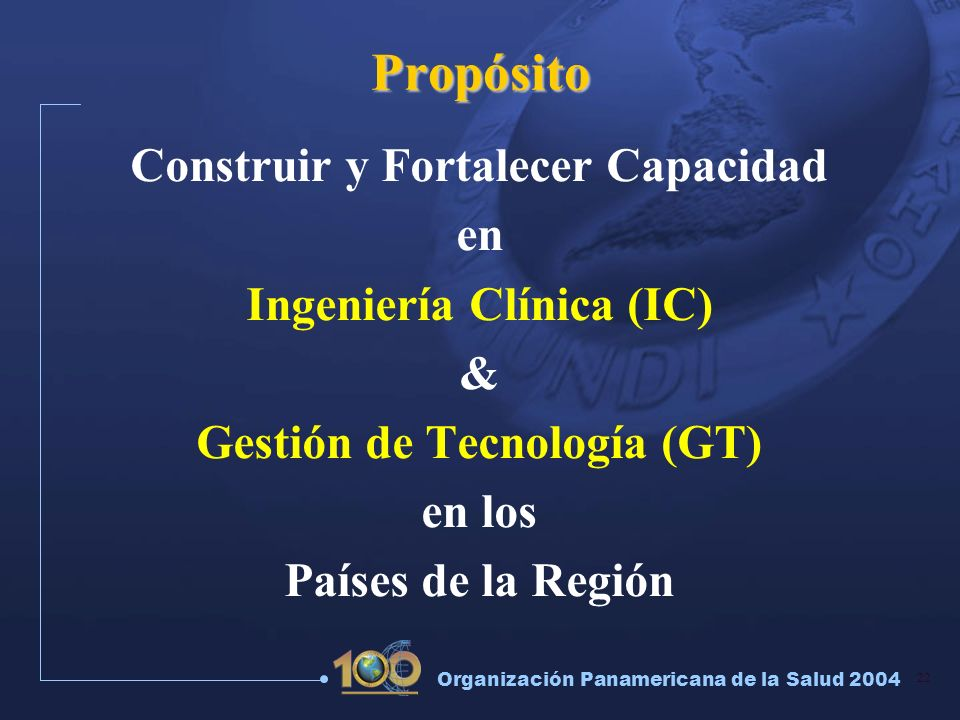 Propósito Construir y Fortalecer Capacidad en Ingeniería Clínica (IC)
