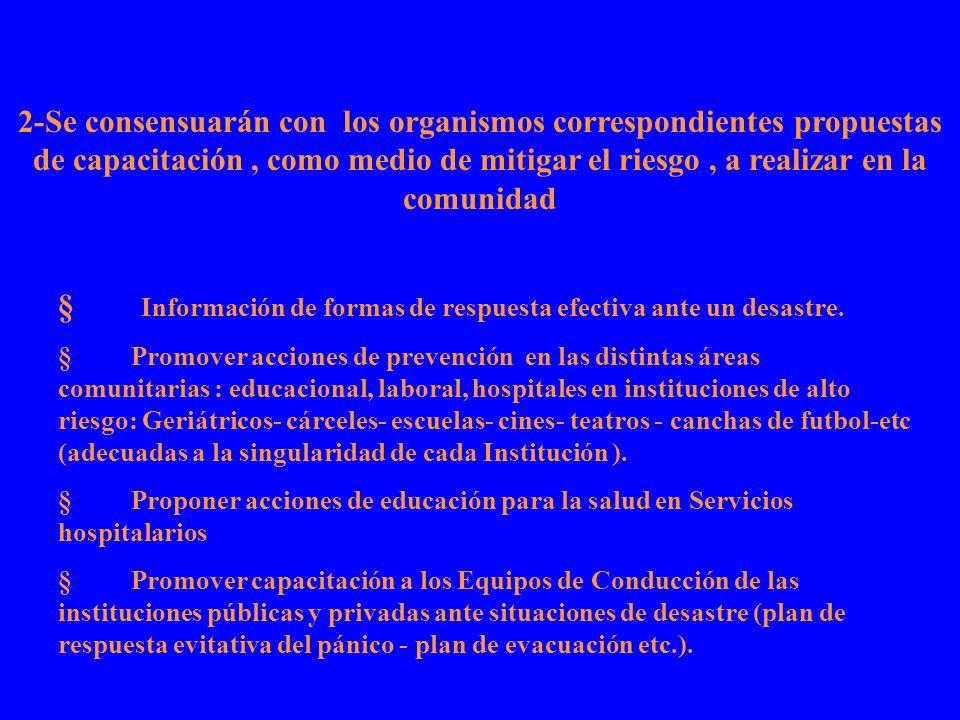 § Información de formas de respuesta efectiva ante un desastre.