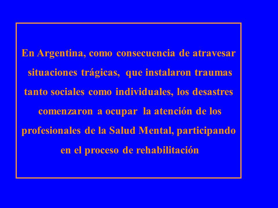 En Argentina, como consecuencia de atravesar