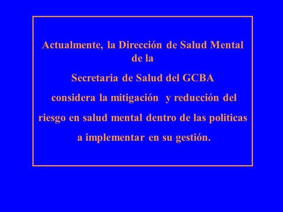 Actualmente, la Dirección de Salud Mental de la