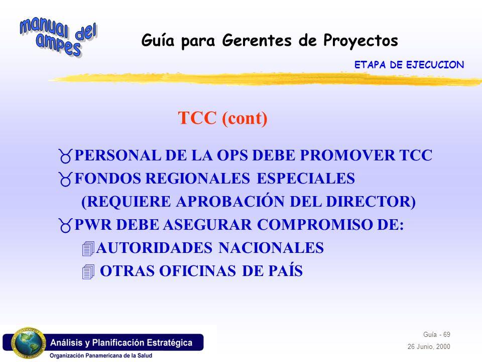 TCC (cont) PERSONAL DE LA OPS DEBE PROMOVER TCC