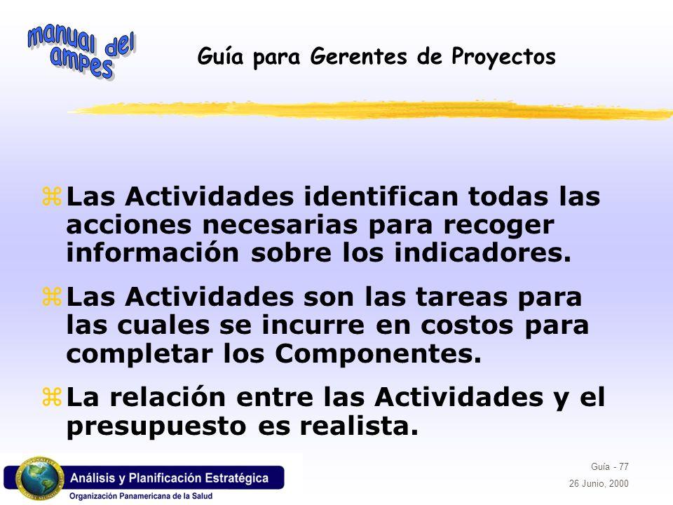 Las Actividades identifican todas las acciones necesarias para recoger información sobre los indicadores.