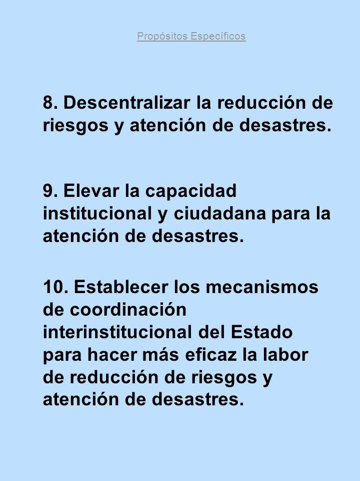 8. Descentralizar la reducción de riesgos y atención de desastres.