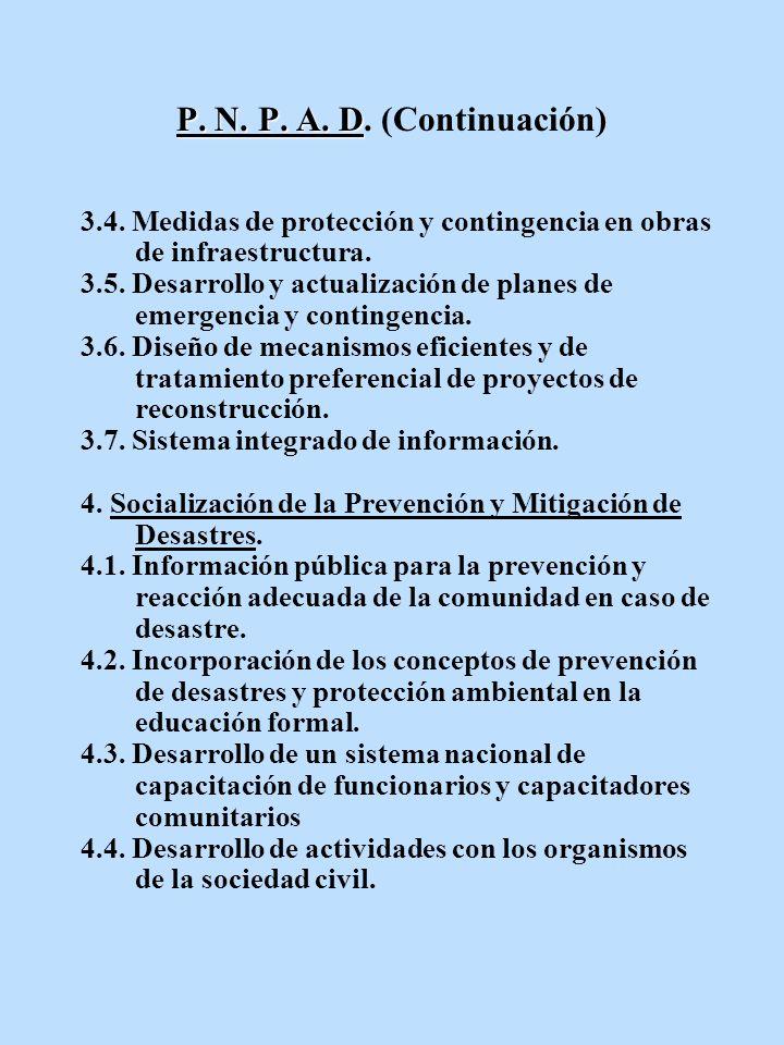 P. N. P. A. D. (Continuación) 3.4. Medidas de protección y contingencia en obras de infraestructura.