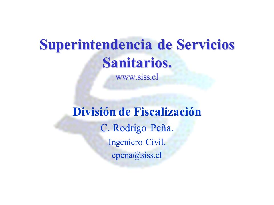 Superintendencia de Servicios Sanitarios. www.siss.cl