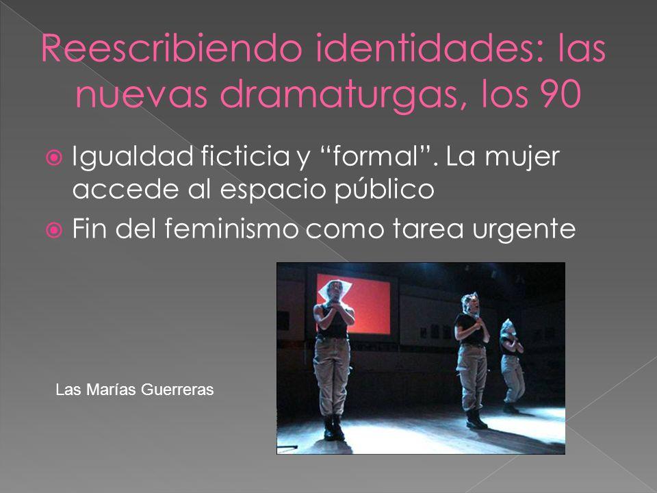 Reescribiendo identidades: las nuevas dramaturgas, los 90