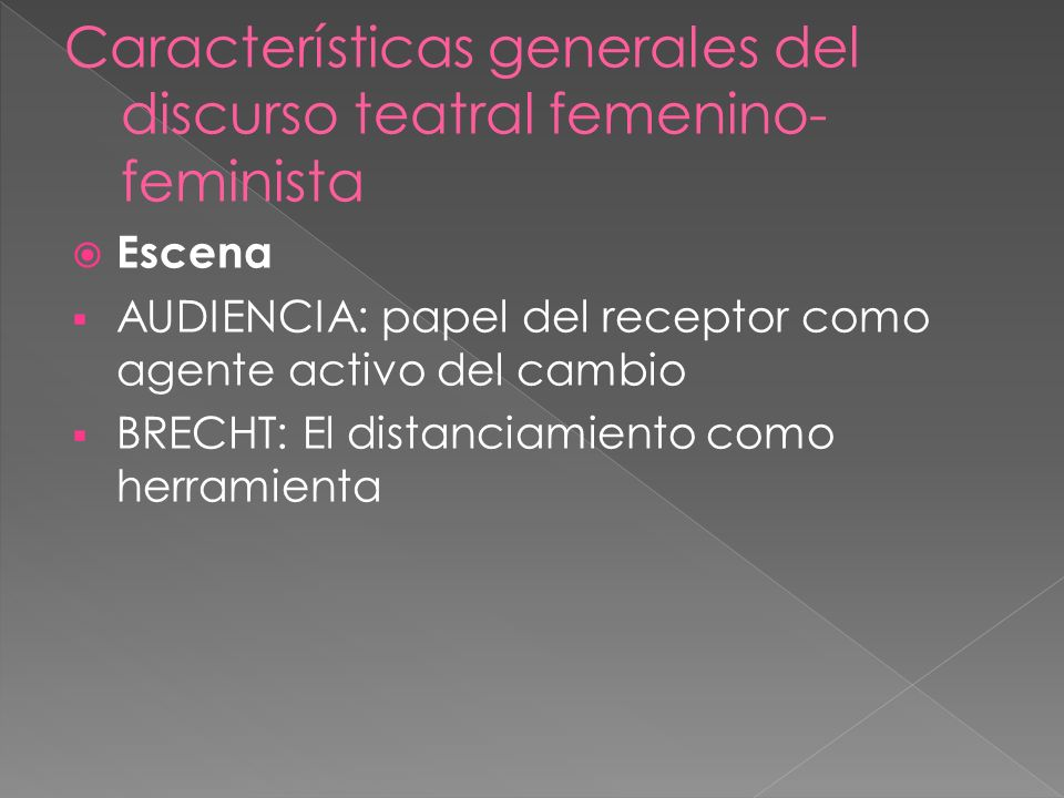 Características generales del discurso teatral femenino- feminista