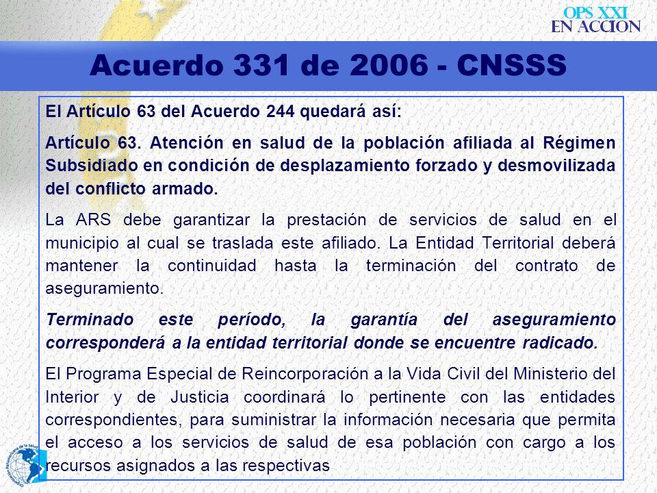Acuerdo 331 de 2006 - CNSSS El Artículo 63 del Acuerdo 244 quedará así: