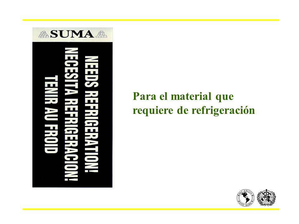 Para el material que requiere de refrigeración