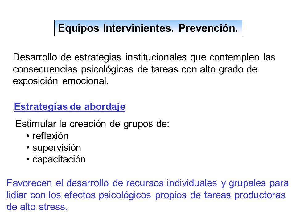 Equipos Intervinientes. Prevención.