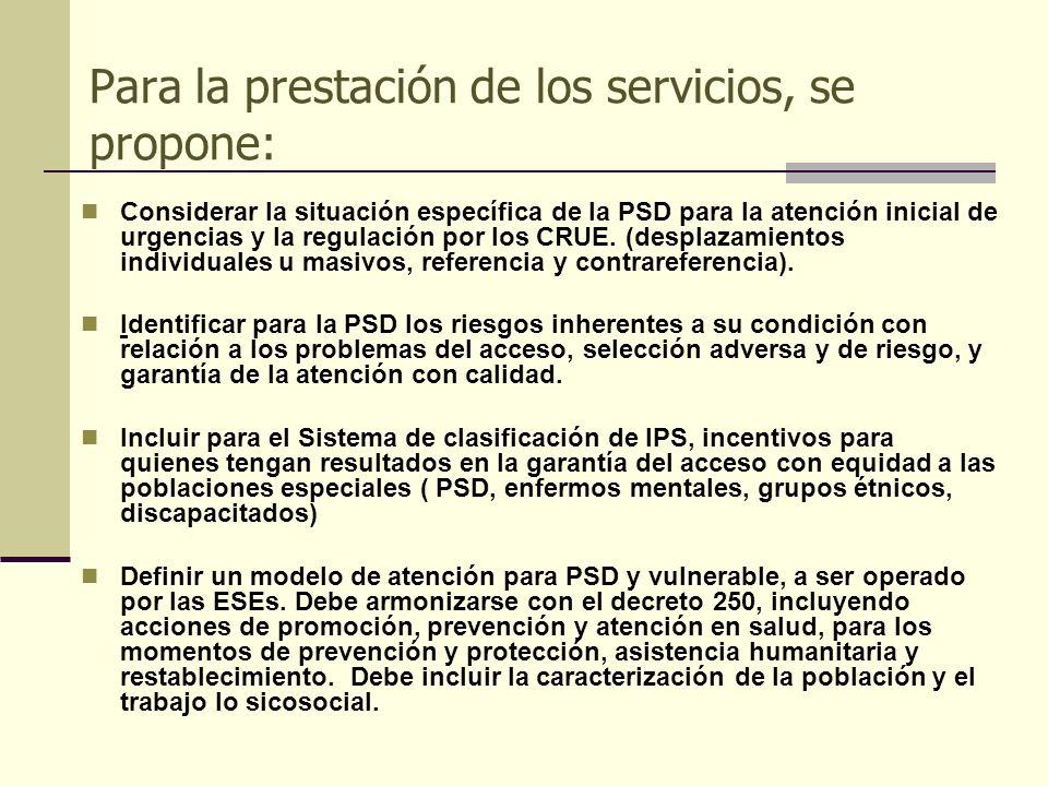 Para la prestación de los servicios, se propone: