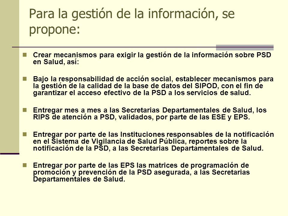 Para la gestión de la información, se propone: