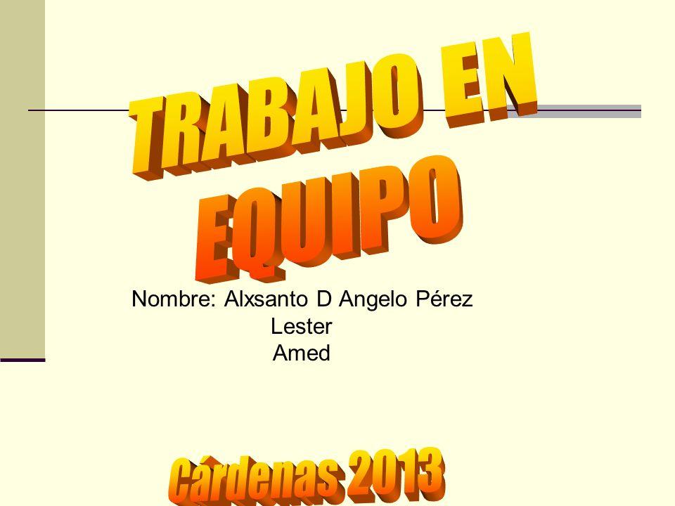 Nombre: Alxsanto D Angelo Pérez Lester Amed