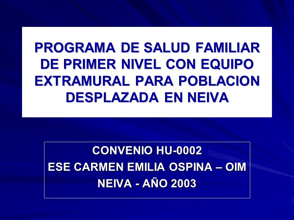 CONVENIO HU-0002 ESE CARMEN EMILIA OSPINA – OIM NEIVA - AÑO 2003
