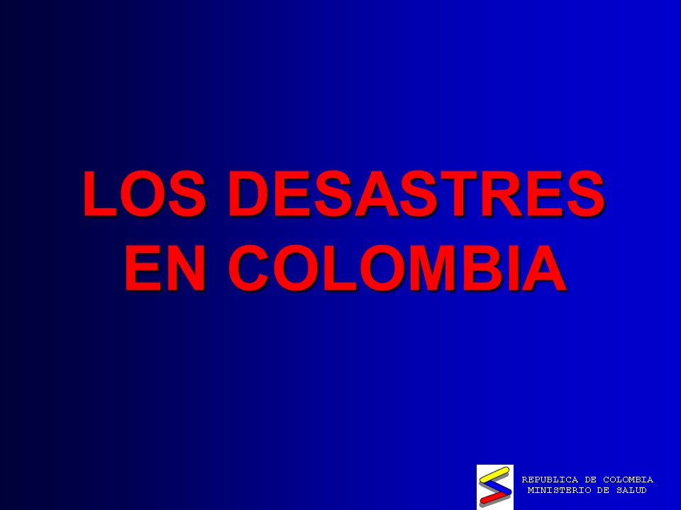 LOS DESASTRES EN COLOMBIA