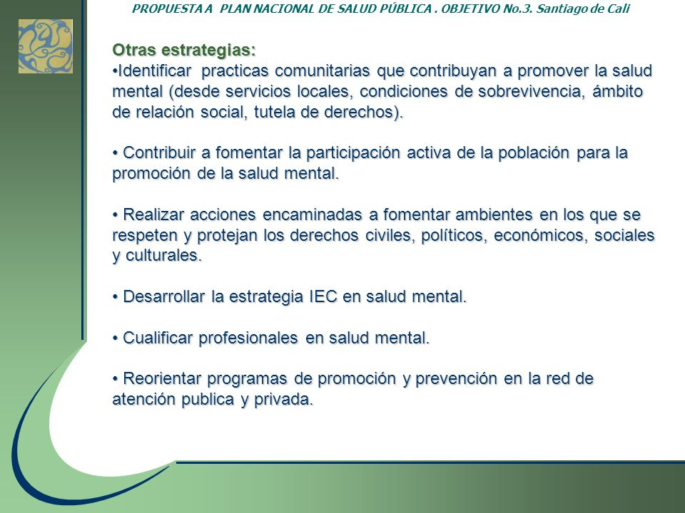 Desarrollar la estrategia IEC en salud mental.