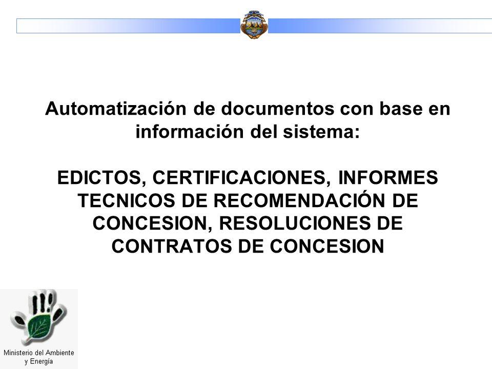 Automatización de documentos con base en información del sistema: EDICTOS, CERTIFICACIONES, INFORMES TECNICOS DE RECOMENDACIÓN DE CONCESION, RESOLUCIONES DE CONTRATOS DE CONCESION