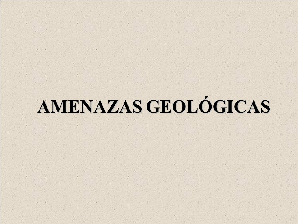 AMENAZAS GEOLÓGICAS
