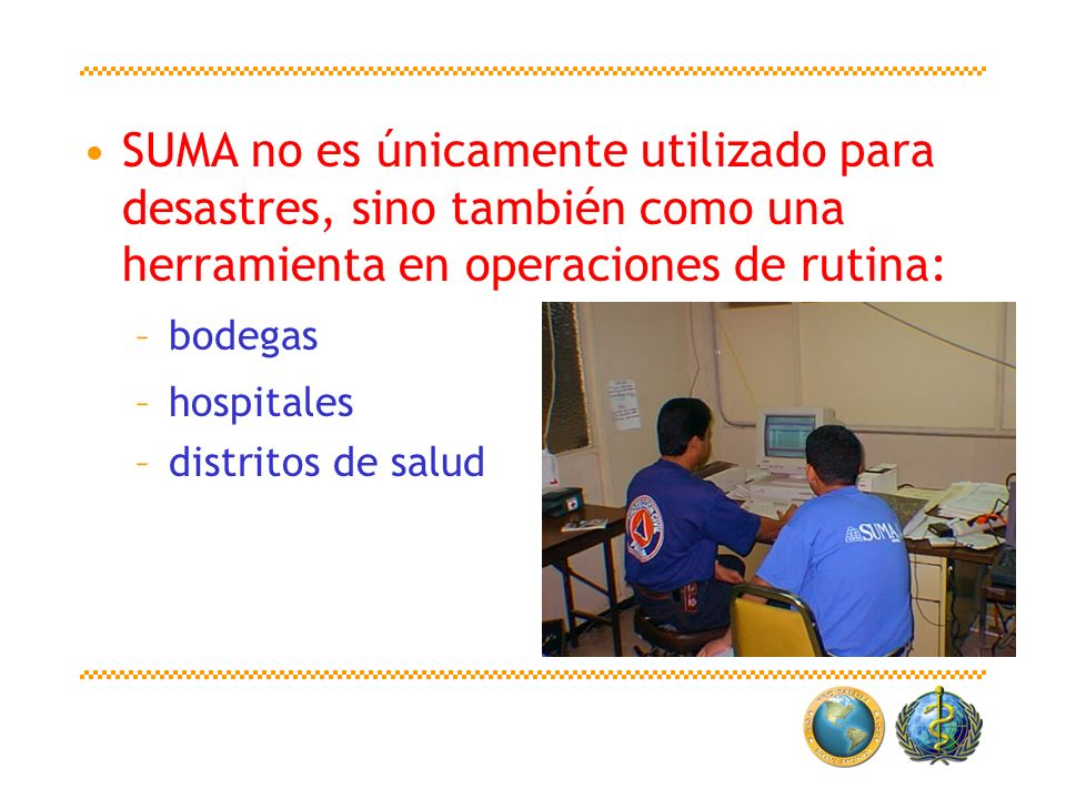 SUMA no es únicamente utilizado para desastres, sino también como una herramienta en operaciones de rutina: