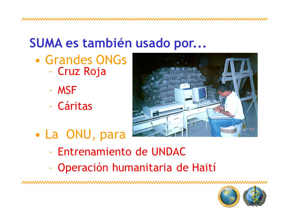 SUMA es también usado por... Grandes ONGs