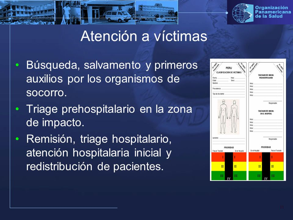 Atención a víctimas Búsqueda, salvamento y primeros auxilios por los organismos de socorro. Triage prehospitalario en la zona de impacto.
