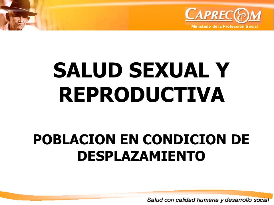 SALUD SEXUAL Y REPRODUCTIVA POBLACION EN CONDICION DE DESPLAZAMIENTO