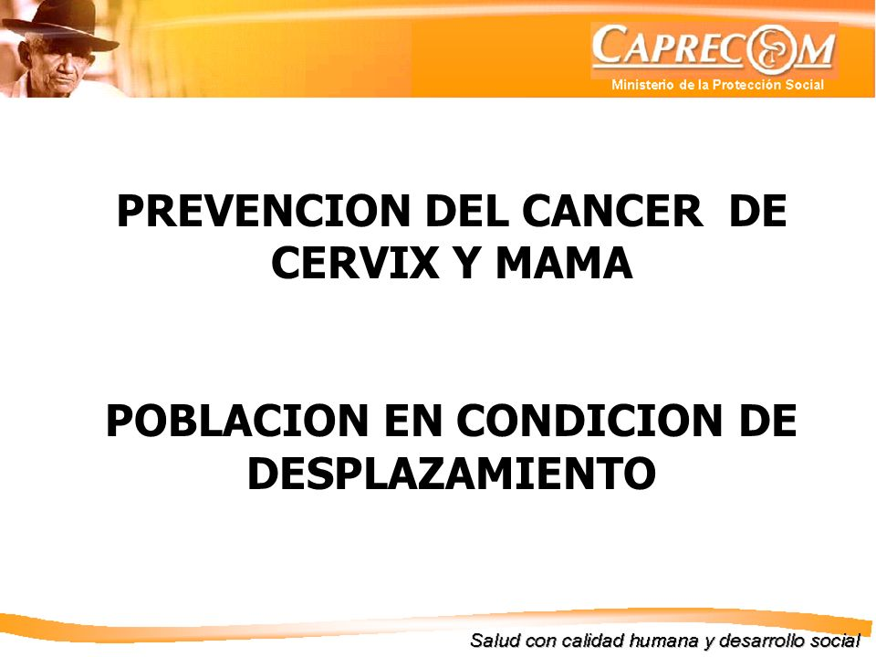 PREVENCION DEL CANCER DE CERVIX Y MAMA