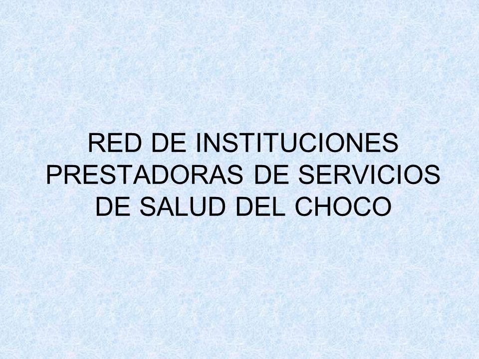 RED DE INSTITUCIONES PRESTADORAS DE SERVICIOS DE SALUD DEL CHOCO