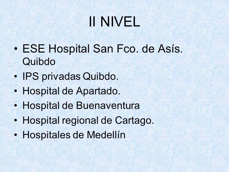II NIVEL ESE Hospital San Fco. de Asís. Quibdo IPS privadas Quibdo.