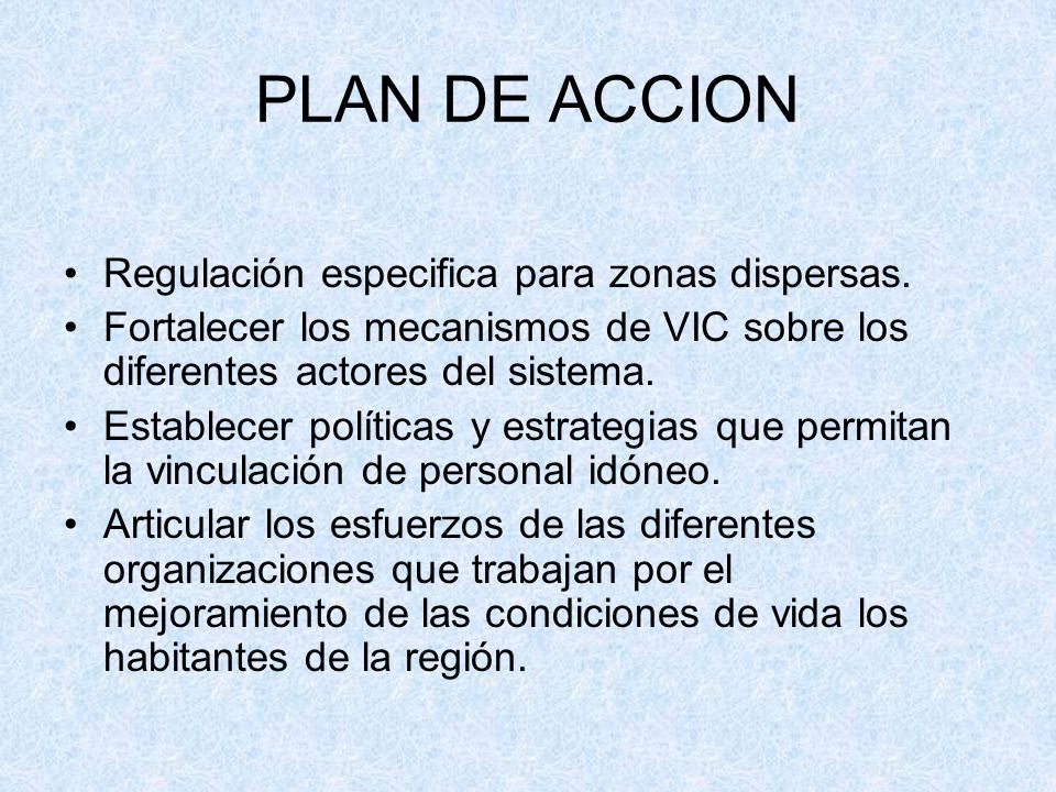 PLAN DE ACCION Regulación especifica para zonas dispersas.
