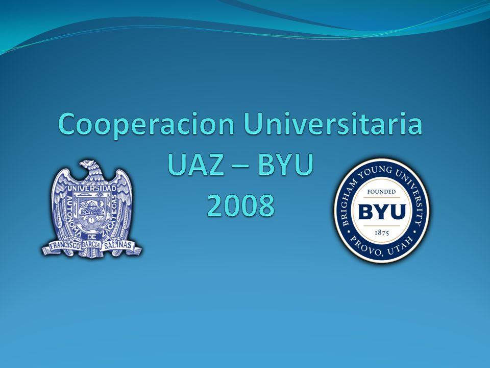 Cooperacion Universitaria UAZ – BYU 2008