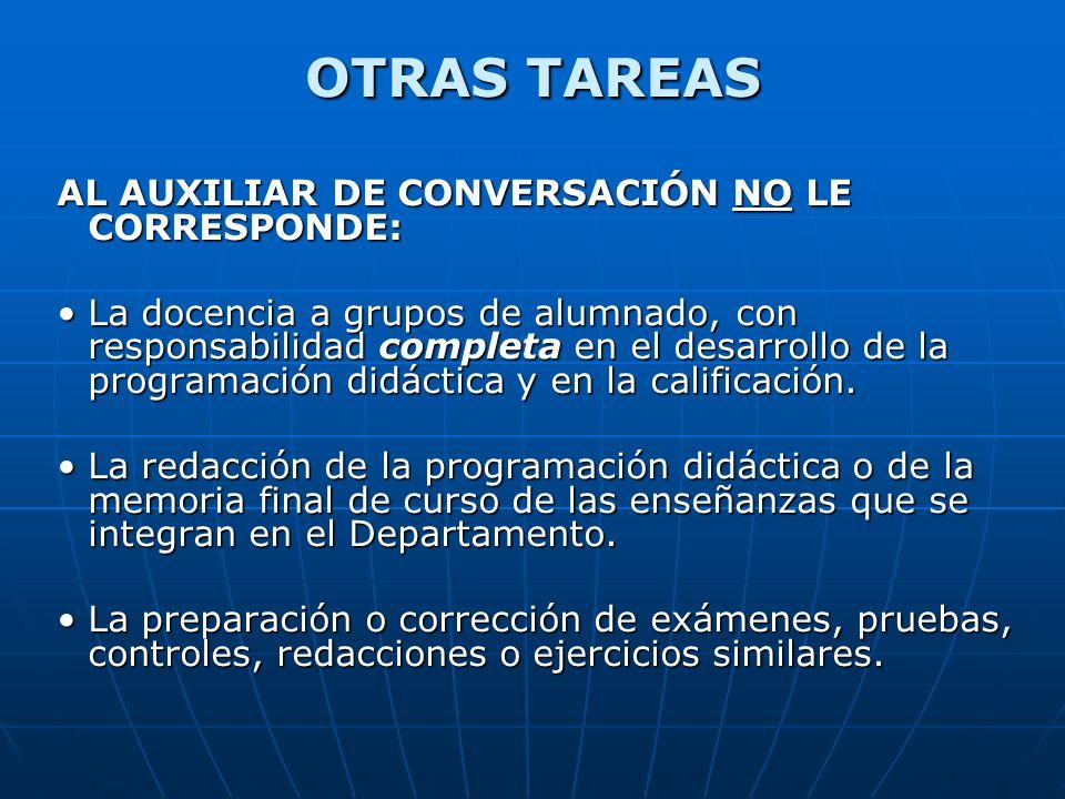 OTRAS TAREAS AL AUXILIAR DE CONVERSACIÓN NO LE CORRESPONDE: