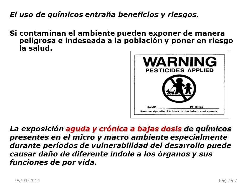 El uso de químicos entraña beneficios y riesgos.