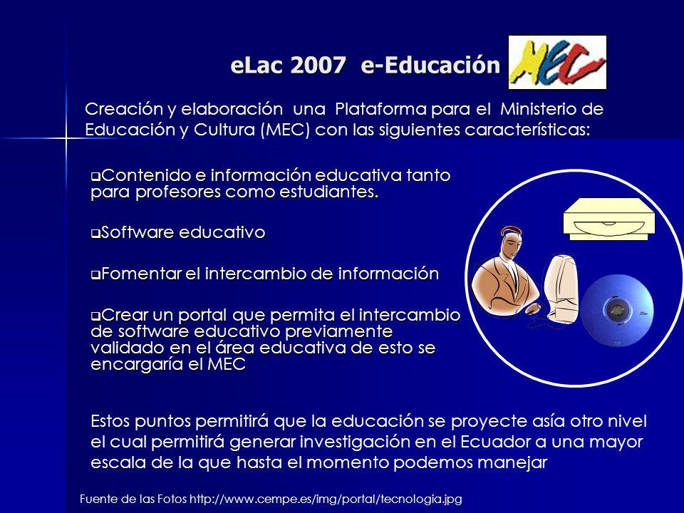 eLac 2007 e-Educación Creación y elaboración una Plataforma para el Ministerio de Educación y Cultura (MEC) con las siguientes características: