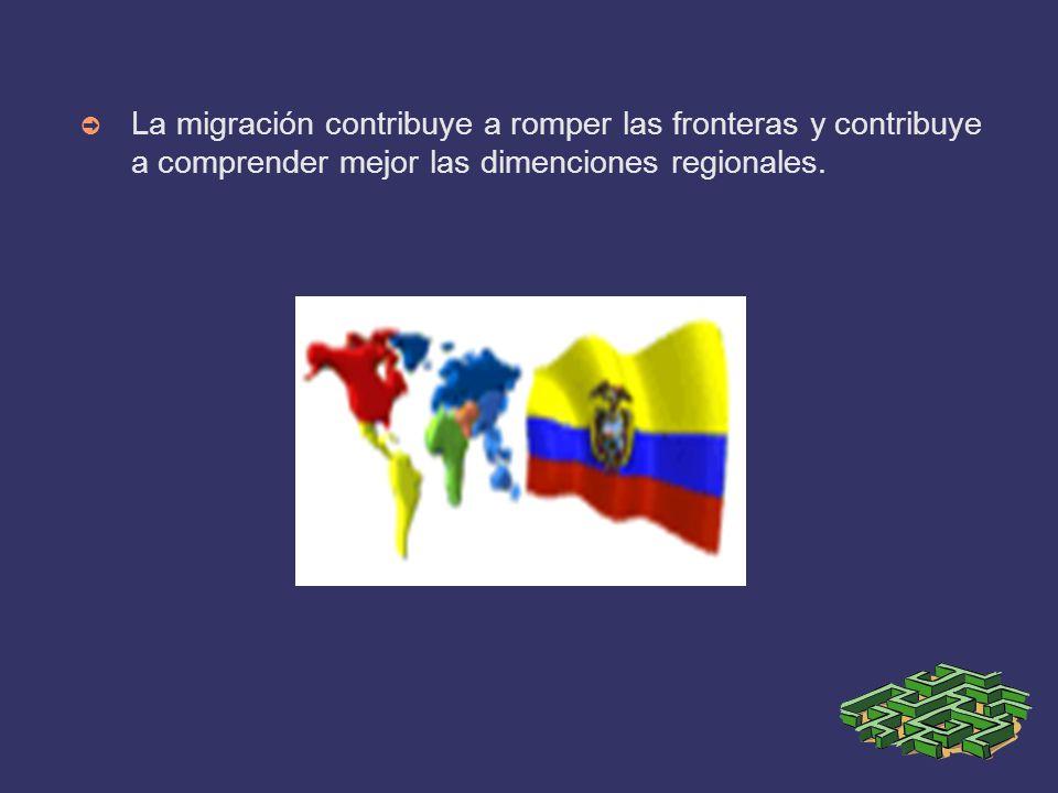 La migración contribuye a romper las fronteras y contribuye a comprender mejor las dimenciones regionales.