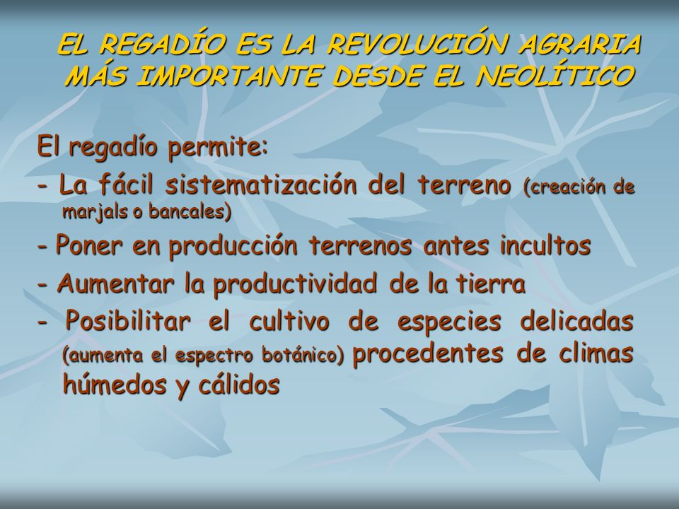 EL REGADÍO ES LA REVOLUCIÓN AGRARIA MÁS IMPORTANTE DESDE EL NEOLÍTICO