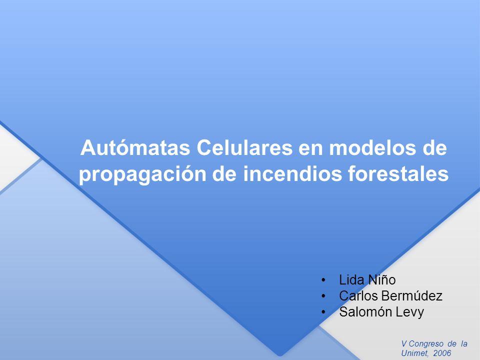 Autómatas Celulares en modelos de propagación de incendios forestales