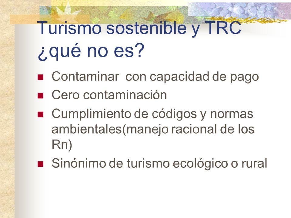 Turismo sostenible y TRC ¿qué no es