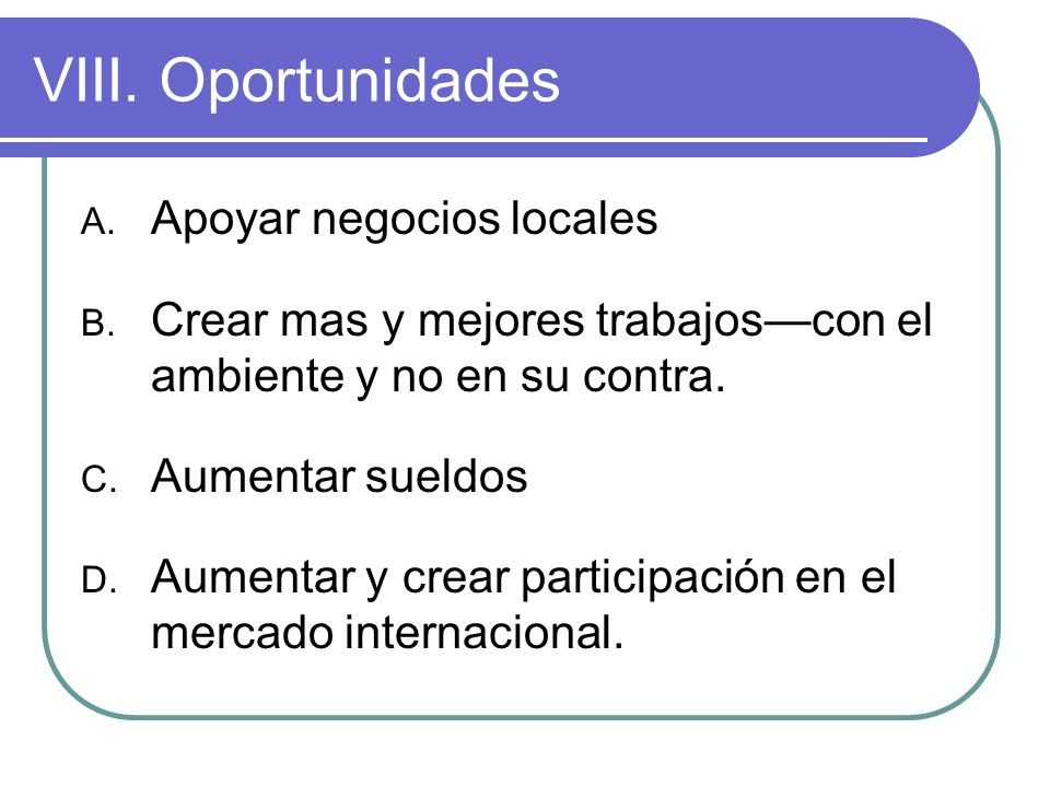 VIII. Oportunidades Apoyar negocios locales